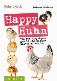 Robert Höck: Happy Huhn . Das Buch zur YouTube-Serie, Buch