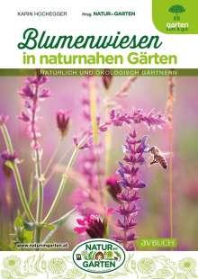 Karin Hochegger: Blumenwiesen in naturnahen Gärten, Buch