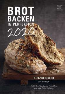 Lutz Geißler: Brot backen in Perfektion 2020 - Rezeptkalender, Diverse