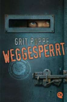 Grit Poppe: Weggesperrt, Buch