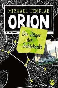 Michael Templar: Die Sternen-Saga 2. Orion, Buch