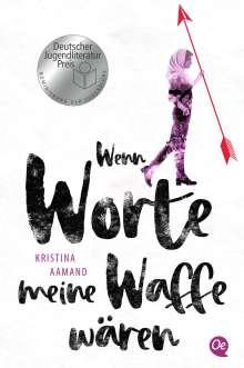 Kristina Aamand: Wenn Worte meine Waffe wären, Buch