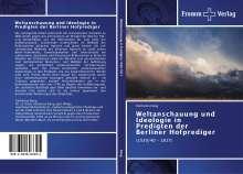 Katharina Dang: Weltanschauung und Ideologie in Predigten der Berliner Hofprediger, Buch