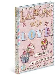Achim Fettig: Backen mit Love, Buch