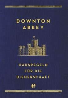 Charles Carson: Downton Abbey - Hausregeln für die Dienerschaft, Buch
