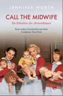 Jennifer Worth: Call the Midwife - Im Schatten der Armenhäuser, Buch