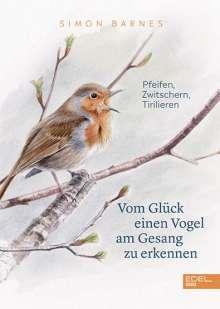 Simon Barnes: Vom Glück einen Vogel am Gesang zu erkennen, Buch