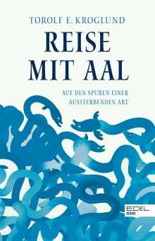 Torolf Kroglund: Reise mit Aal, Buch