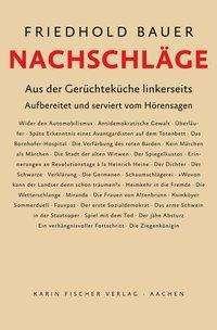 Friedhold Bauer: Nachschläge. Aus der Gerüchteküche linkerseits, Buch