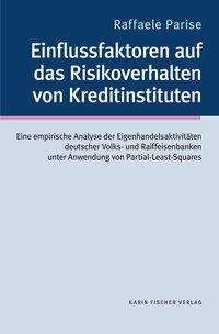 Raffaele Parise: Einflussfaktoren auf das Risikoverhalten von Kreditinstituten, Buch