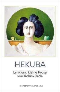 Achim Bade: Hekuba, Buch