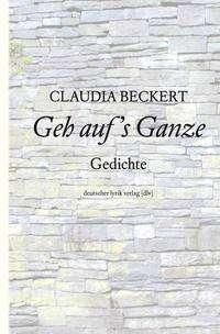 Claudia Beckert: Geh auf's Ganze, Buch