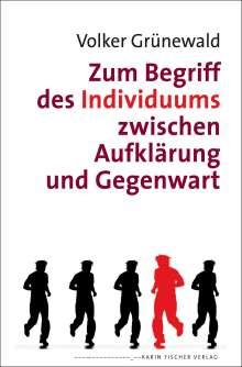 Volker Grünewald: Zum Begriff des Individuums zwischen Aufklärung und Gegenwart, Buch
