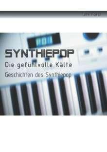 Dirk Horst: Synthiepop - Die gefühlvolle Kälte, Buch