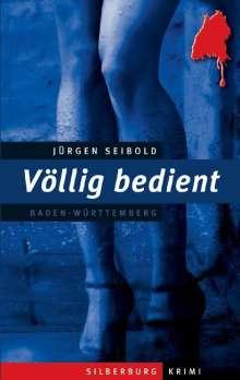 Jürgen Seibold: Völlig bedient, Buch