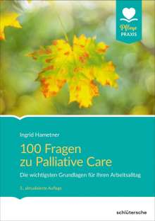 Ingrid Hametner: 100 Fragen zu Palliative Care, Buch