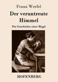 Franz Werfel: Der veruntreute Himmel, Buch