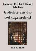 Christian Friedrich Daniel Schubart: Gedichte aus der Gefangenschaft, Buch