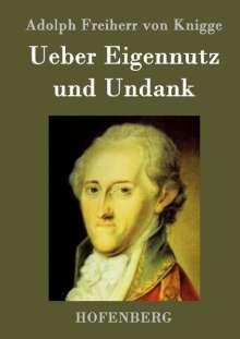 Adolph Freiherr von Knigge: Ueber Eigennutz und Undank, Buch
