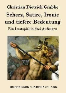 Christian Dietrich Grabbe: Scherz, Satire, Ironie und tiefere Bedeutung, Buch