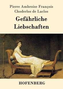Pierre Ambroise François Choderlos de Laclos: Gefährliche Liebschaften, Buch
