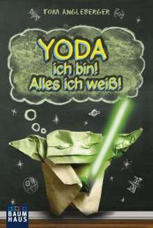 Tom Angleberger: Yoda ich bin! Alles ich weiß!, Buch