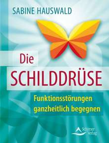 Sabine Hauswald: Die Schilddrüse, Buch