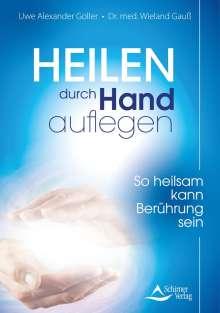 Uwe Alexander Goller: Heilen durch Handauflegen, Buch