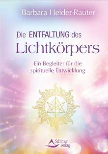 Barbara Heider-Rauter: Die Entfaltung des Lichtkörpers, Buch