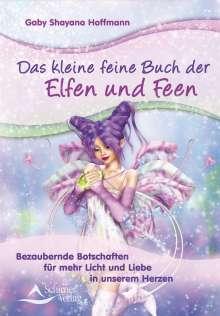 Gaby Shayana Hoffmann: Das kleine feine Buch der Elfen und Feen, Buch