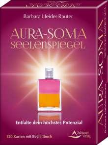 Barbara Heider-Rauter: Aura-Soma-Seelenspiegel- Entfalte dein höchstes Potenzial, Buch