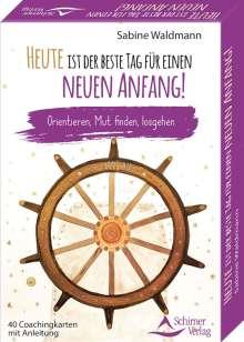 Sabine Waldmann: Heute ist der beste Tag für einen neuen Anfang!- Orientieren, Mut finden, losgehen, Diverse
