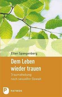 Ellen Spangenberg: Dem Leben wieder trauen, Buch