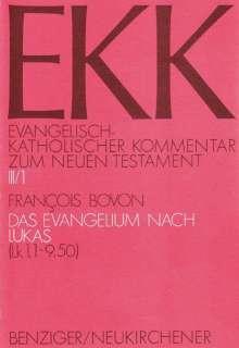 Francois Bovon: Evangelisch-Katholischer Kommentar zum Neuen Testament (EKK) / Das Evangelium nach Lukas, Buch