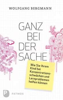 Wolfgang Bergmann: Ganz bei der Sache, Buch