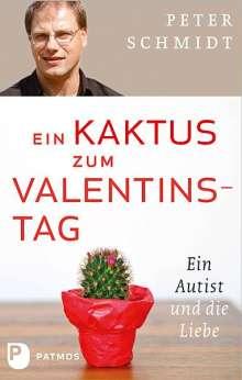 Peter Schmidt (geb. 1944): Ein Kaktus zum Valentinstag, Buch