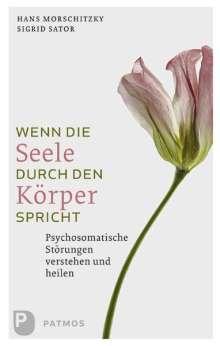 Hans Morschitzky: Wenn die Seele durch deinen Körper spricht, Buch