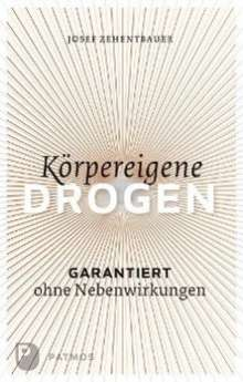 Josef Zehentbauer: Körpereigene Drogen, Buch