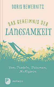 Doris Bewernitz: Das Geheimnis der Langsamkeit, Buch