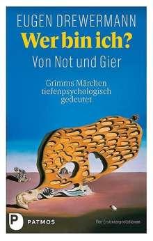 Eugen Drewermann: Wer bin ich? Von Not und Gier, Buch