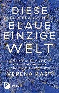 Diese vorüberrauschende blaue einzige Welt, Buch
