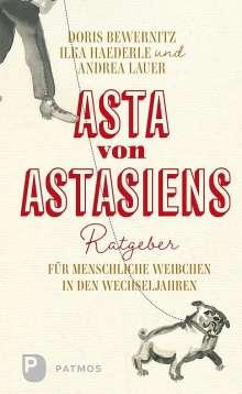 Doris Bewernitz: Asta von Astasiens Ratgeber für menschliche Weibchen in den Wechseljahren, Buch