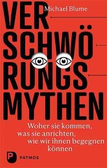 Michael Blume: Verschwörungsmythen - woher sie kommen, was sie anrichten, wie wir ihnen begegnen können, Buch