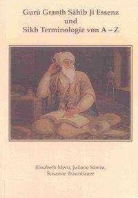 Elisabeth Meru: Guru Granth Sahib Ji Essenz und Sikh Terminologie von A - Z, Buch