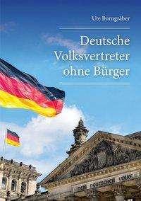 Ute Borngräber: Deutsche Volksvertreter ohne Bürger, Buch