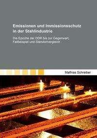 Mathias Schreiber: Emissionen und Immissionsschutz in der Stahlindustrie, Buch