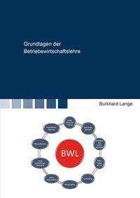 Burkhard Lange: Grundlagen der Betriebswirtschaftslehre, Buch