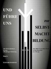 Elisabeth Roth: Und führe uns zur Selbst-Macht-Bildung, Buch