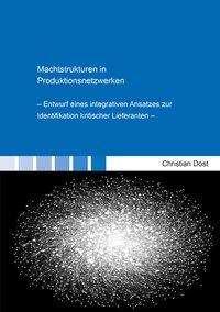 Christian Dost: Machtstrukturen in Produktionsnetzwerken, Buch