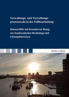 Rainer Lechelt: Verwaltungs- und Verwaltungsprozessrecht in der Fallbearbeitung, Buch